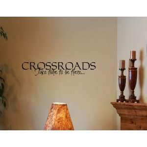 CROSSROADS TAKE TIME TO BE THERE Vinyl wall lettering stickers quotes