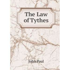 The Law of Tythes John Paul Books