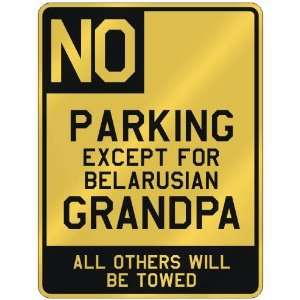 NO  PARKING EXCEPT FOR BELARUSIAN GRANDPA  PARKING SIGN