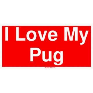 I Love My Pug Large Bumper Sticker Automotive
