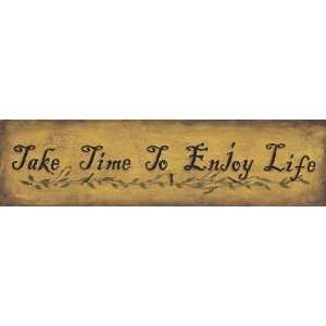John Sliney   Take Time To Enjoy Life Canvas
