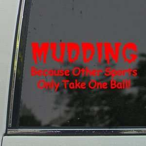MUDDING Takes Balls Fun Red Decal Truck Window Red Sticker