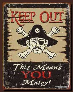 Nostalgic Tin Metal Sign   Keep Out Matey Pirate Nautical Dewing Moore