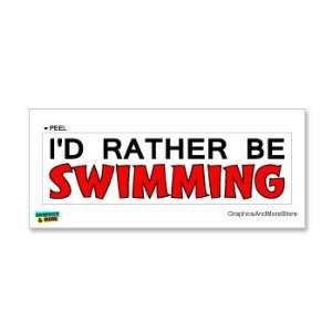 Id Rather Be Swimming   Window Bumper Laptop Sticker